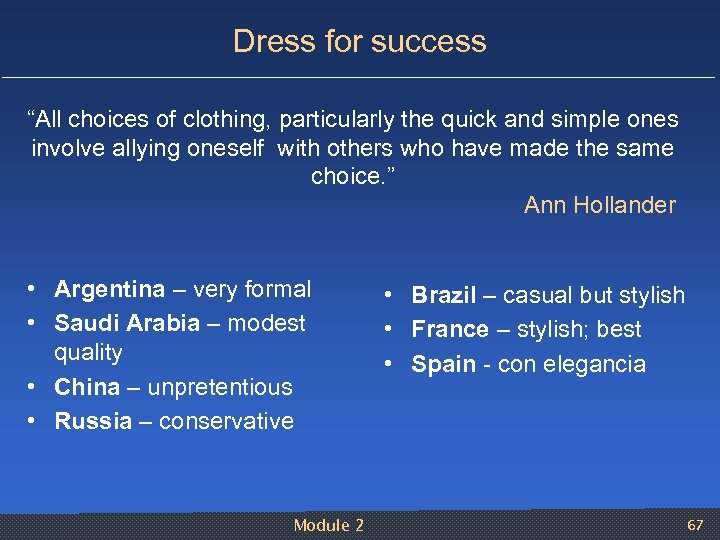 "Dress for success ""All choices of clothing, particularly the quick and simple ones involve"