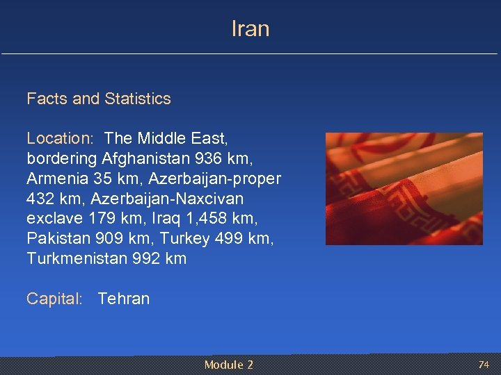 Iran Facts and Statistics Location: The Middle East, bordering Afghanistan 936 km, Armenia 35
