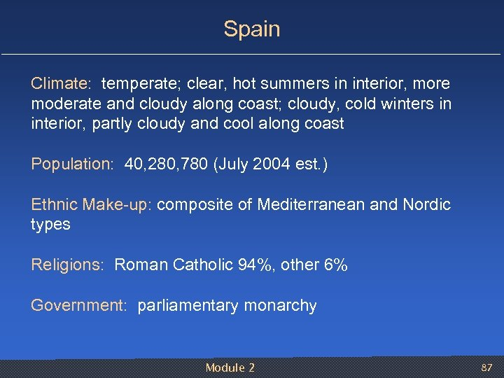 Spain Climate: temperate; clear, hot summers in interior, more moderate and cloudy along coast;