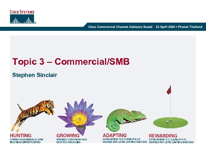 Topic 3 – Commercial/SMB Stephen Sinclair