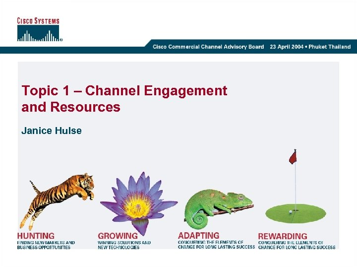 Topic 1 – Channel Engagement and Resources Janice Hulse
