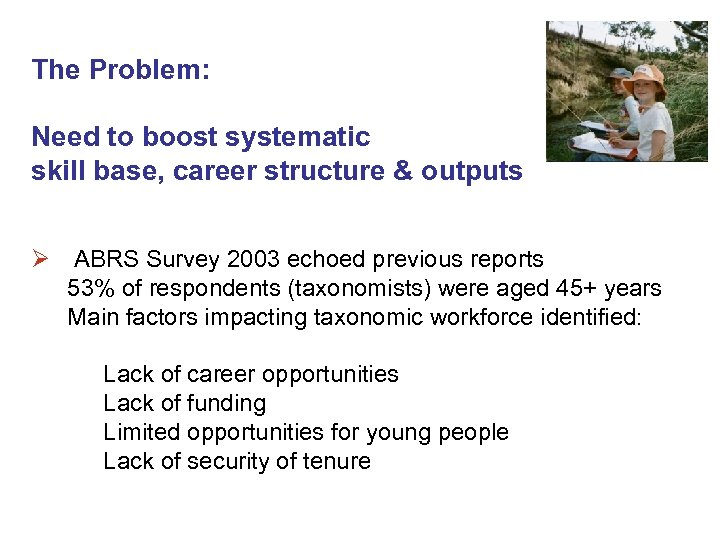 The Problem: Need to boost systematic skill base, career structure & outputs Ø ABRS