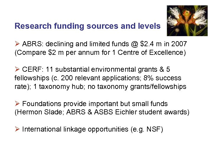 Research funding sources and levels Ø ABRS: declining and limited funds @ $2. 4