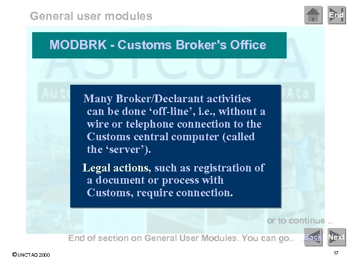 General user modules End MODBRK - Customs Broker's Office Many Broker/Declarant activities can be