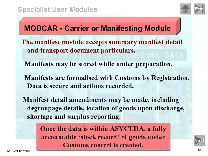 Specialist User Modules End MODCAR - Carrier or Manifesting Module The manifest module accepts