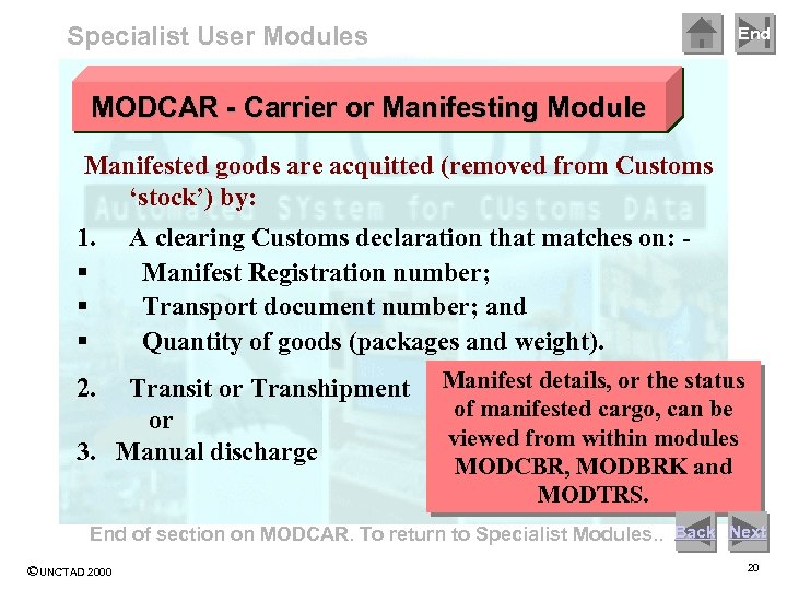 Specialist User Modules End MODCAR - Carrier or Manifesting Module Manifested goods are acquitted