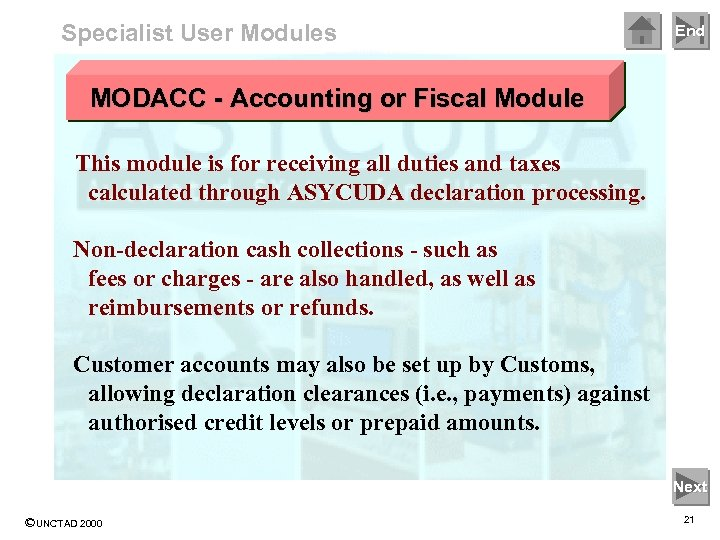 Specialist User Modules End MODACC - Accounting or Fiscal Module This module is for