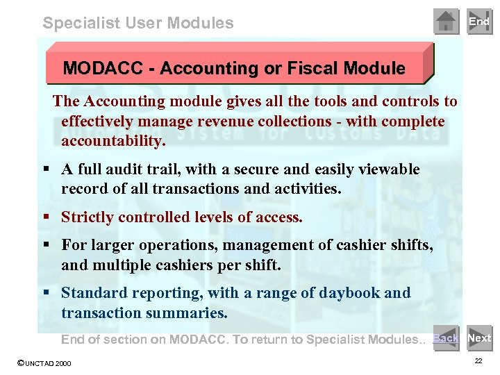 Specialist User Modules End MODACC - Accounting or Fiscal Module The Accounting module gives