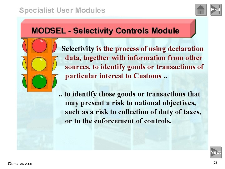 Specialist User Modules End MODSEL - Selectivity Controls Module Selectivity is the process of