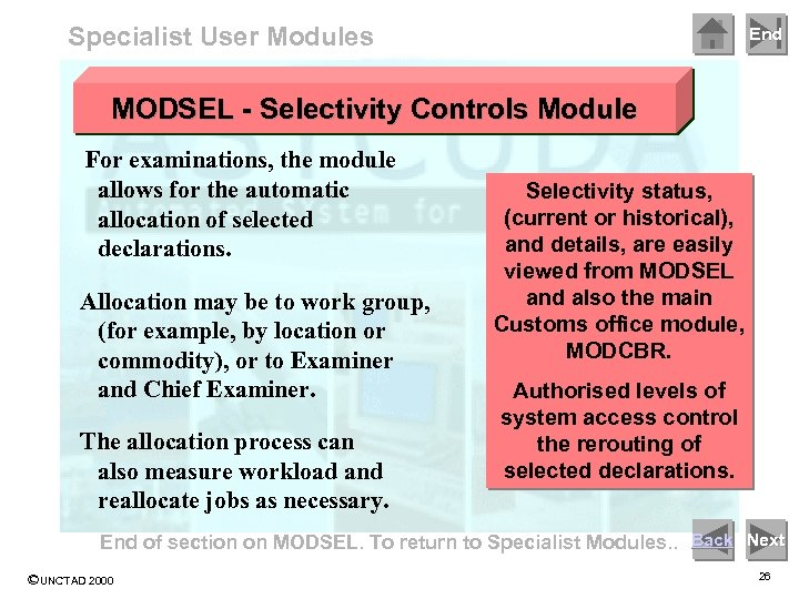 Specialist User Modules End MODSEL - Selectivity Controls Module For examinations, the module allows