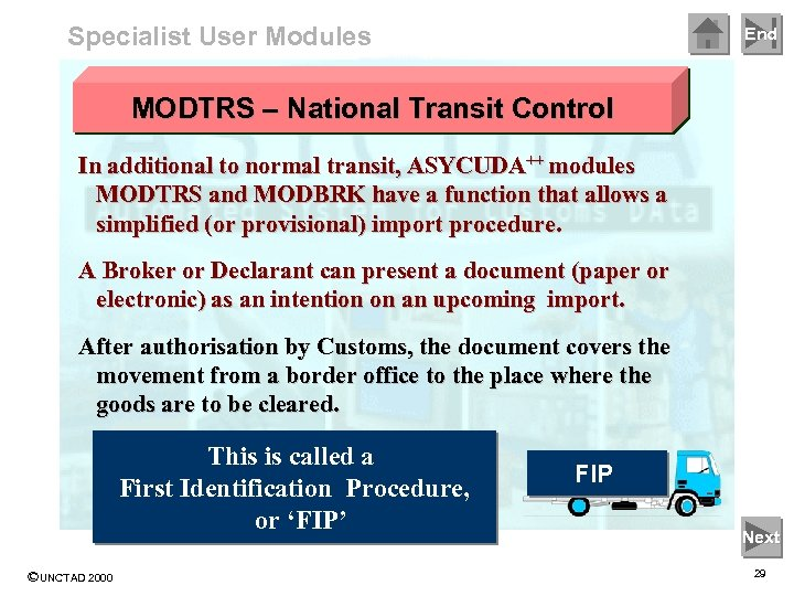 Specialist User Modules End MODTRS – National Transit Control In additional to normal transit,
