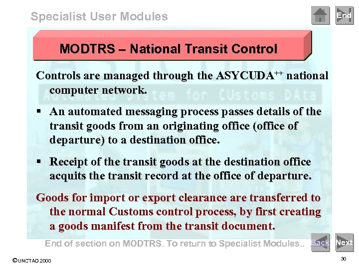 Specialist User Modules End MODTRS – National Transit Controls are managed through the ASYCUDA++