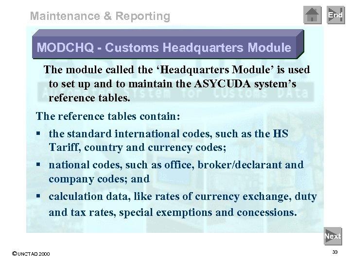 Maintenance & Reporting End MODCHQ - Customs Headquarters Module The module called the 'Headquarters