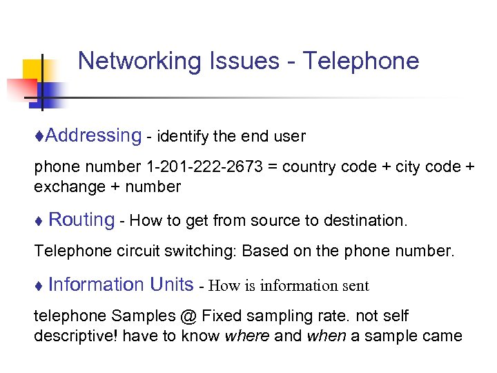 Networking Issues - Telephone t. Addressing - identify the end user phone number 1