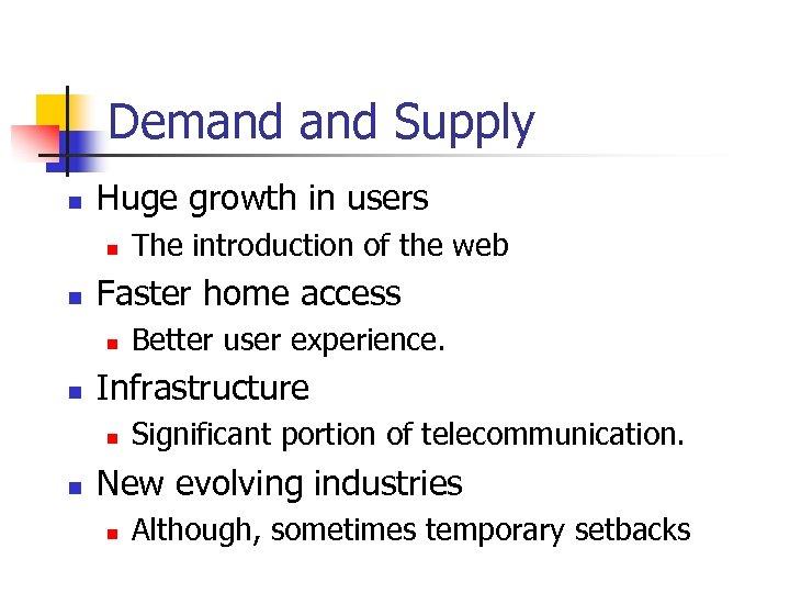 Demand Supply n Huge growth in users n n Faster home access n n