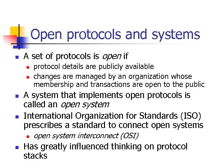 Open protocols and systems n A set of protocols is open if n n
