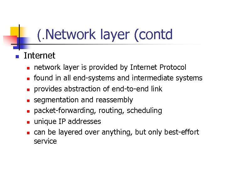 (. Network layer (contd n Internet n n n network layer is provided by