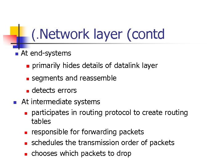 (. Network layer (contd n At end-systems n n segments and reassemble n n