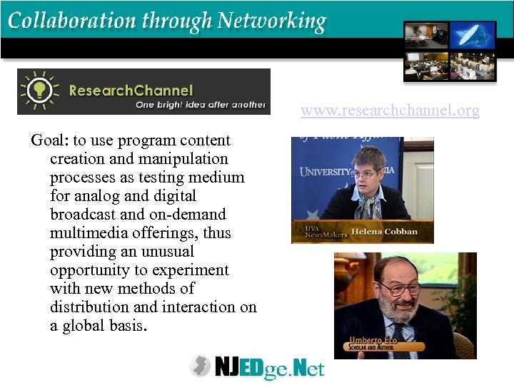 www. researchchannel. org Goal: to use program content creation and manipulation processes as testing