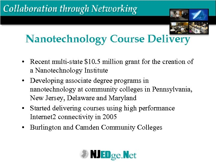 Nanotechnology Course Delivery • Recent multi-state $10. 5 million grant for the creation of