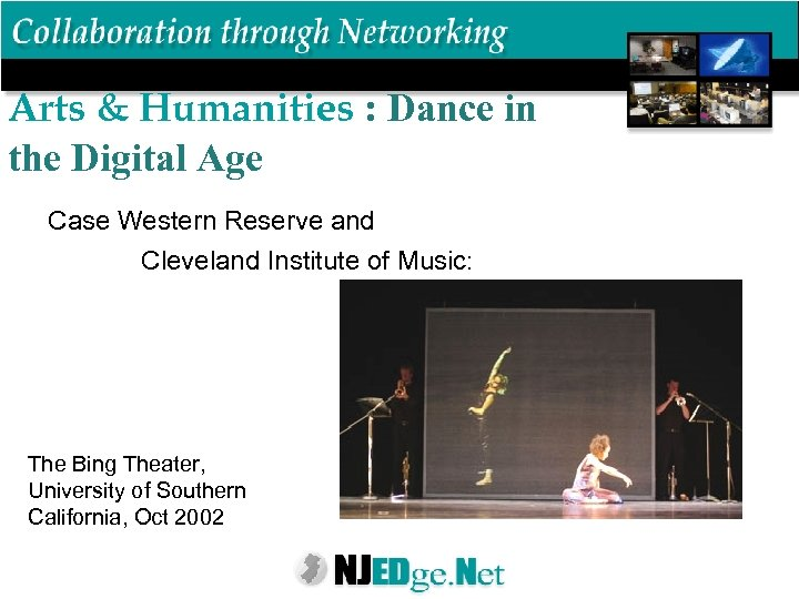 Arts & Humanities : Dance in the Digital Age Case Western Reserve and Cleveland