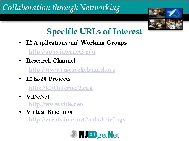 Specific URLs of Interest • I 2 Applications and Working Groups http: //apps. internet
