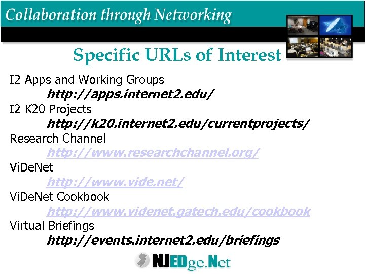 Specific URLs of Interest I 2 Apps and Working Groups http: //apps. internet 2.