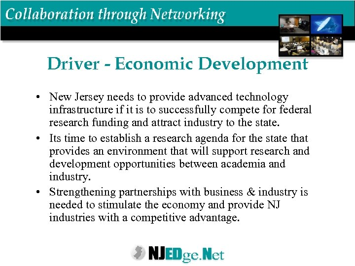 Driver - Economic Development • New Jersey needs to provide advanced technology infrastructure if