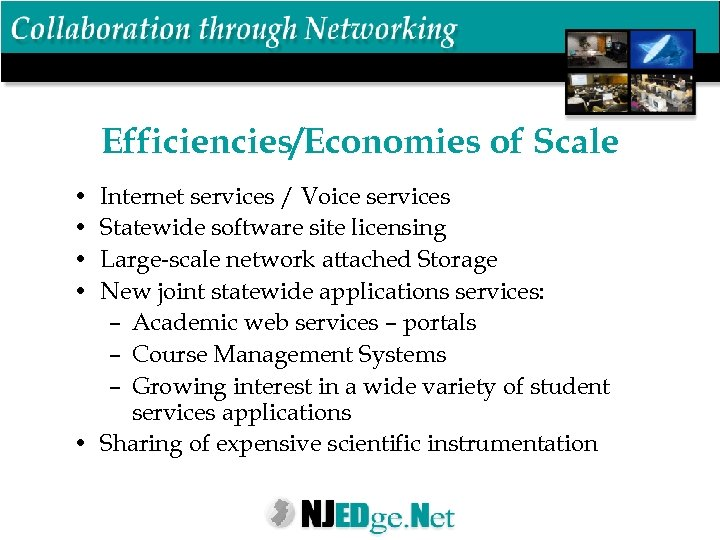 Efficiencies/Economies of Scale • • Internet services / Voice services Statewide software site licensing
