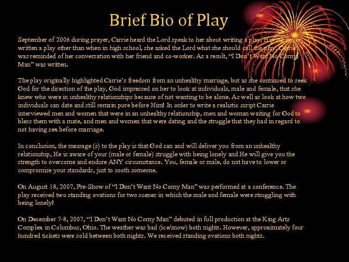Brief Bio of Play September of 2006 during prayer, Carrie heard the Lord speak