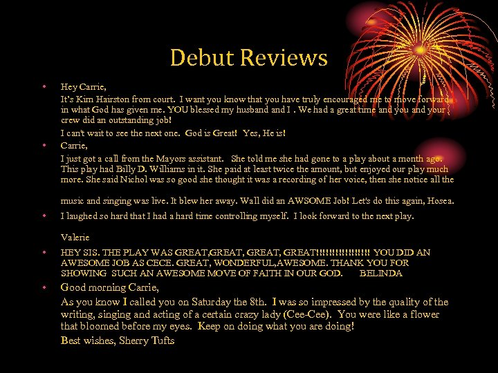 Debut Reviews • • Hey Carrie, It's Kim Hairston from court. I want you