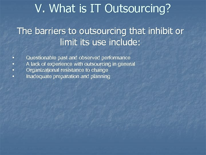 V. What is IT Outsourcing? The barriers to outsourcing that inhibit or limit its