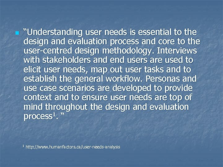 """n """"Understanding user needs is essential to the design and evaluation process and core"""