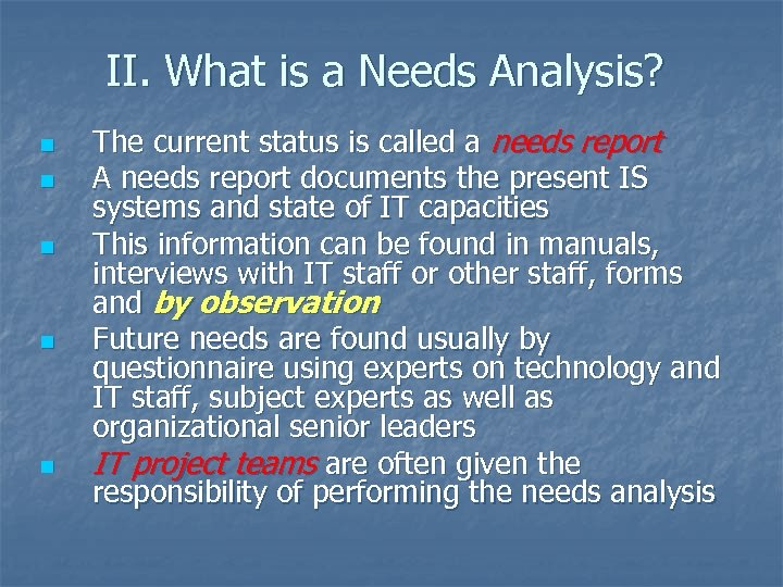 II. What is a Needs Analysis? n n n The current status is called