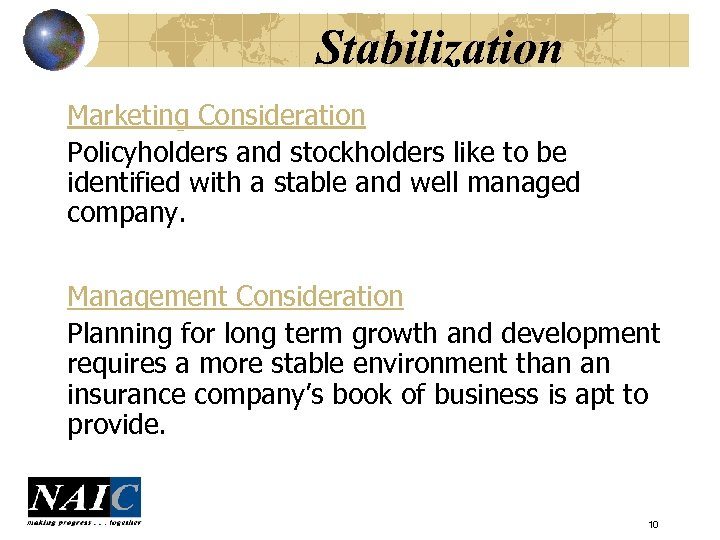 Stabilization Marketing Consideration Policyholders and stockholders like to be identified with a stable and