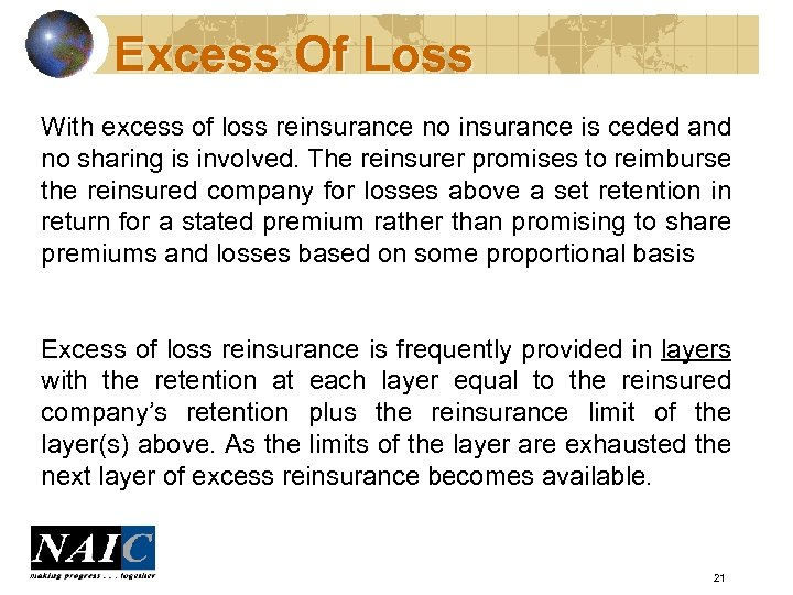 Excess Of Loss With excess of loss reinsurance no insurance is ceded and no