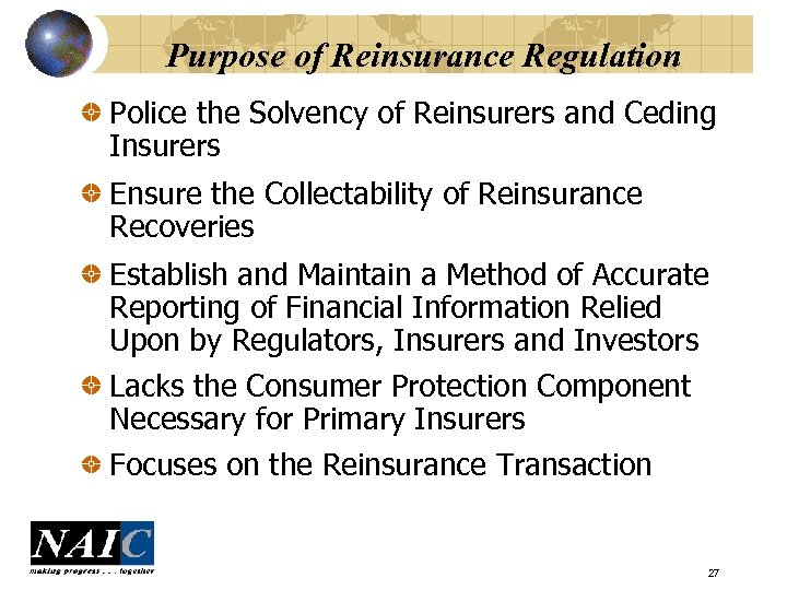 Purpose of Reinsurance Regulation Police the Solvency of Reinsurers and Ceding Insurers Ensure the