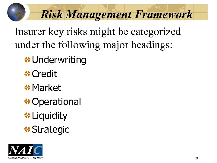 Risk Management Framework Insurer key risks might be categorized under the following major headings: