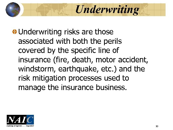 Underwriting risks are those associated with both the perils covered by the specific line