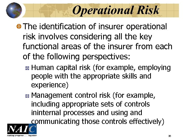 Operational Risk The identification of insurer operational risk involves considering all the key functional
