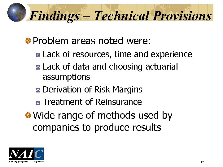 Findings – Technical Provisions Problem areas noted were: Lack of resources, time and experience