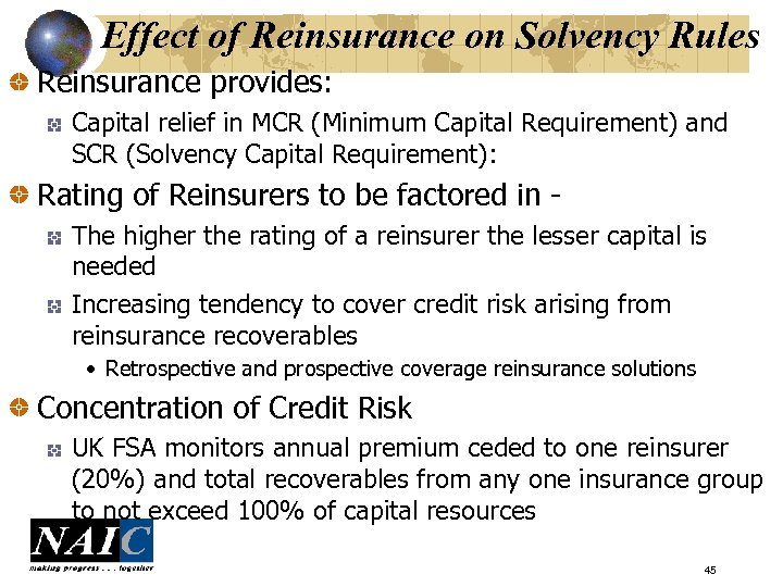 Effect of Reinsurance on Solvency Rules Reinsurance provides: Capital relief in MCR (Minimum Capital