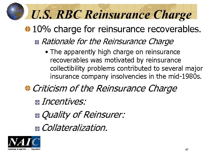U. S. RBC Reinsurance Charge 10% charge for reinsurance recoverables. Rationale for the Reinsurance
