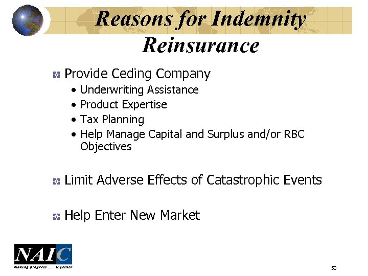 Reasons for Indemnity Reinsurance Provide Ceding Company • • Underwriting Assistance Product Expertise Tax