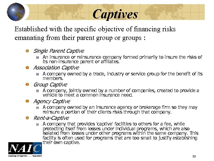 Captives Established with the specific objective of financing risks emanating from their parent group