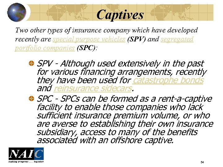 Captives Two other types of insurance company which have developed recently are special purpose