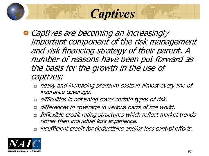 Captives are becoming an increasingly important component of the risk management and risk financing
