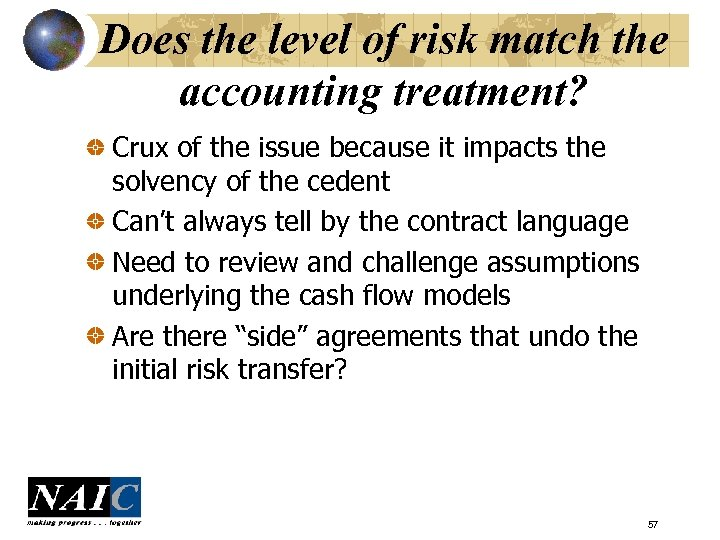 Does the level of risk match the accounting treatment? Crux of the issue because