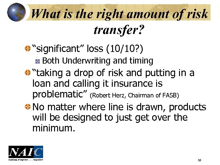"""What is the right amount of risk transfer? """"significant"""" loss (10/10? ) Both Underwriting"""