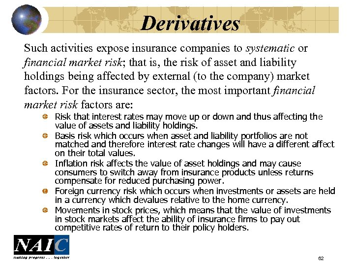 Derivatives Such activities expose insurance companies to systematic or financial market risk; that is,
